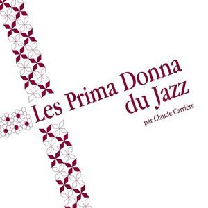 Les Prima Donna du Jazz (Editorialisée par Claude Carrière)