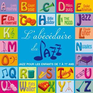L'Abécédaire du Jazz (Jazz pour les enfants de 7 à 77 ans)