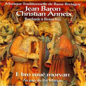 E bro roué morvan : Au Pays du roi Morvan (Musique traditionnelle de Basse Bretagne, Bombarde et Biniou-Koz)