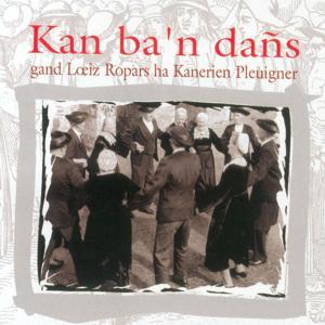 Kan ba'n dans (Danses et chants bretons à l'école de la tradition - Keltia musique Bretagne)