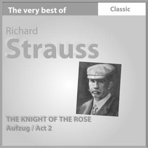 The Very Best of Richard Strauss: The Knight of Rose - Act II