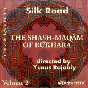 Silk Road: The Shash Maqâm Of Bukhara, Vol. 2 (Remastered)