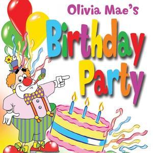 Olivia Mae's Birthday Party
