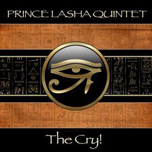 Prince Lasha Quintet: The Cry!