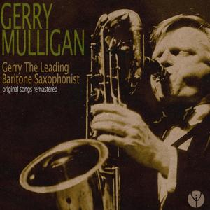 Gerry the Leading Baritone Saxophonist (Original Songs Remastered)