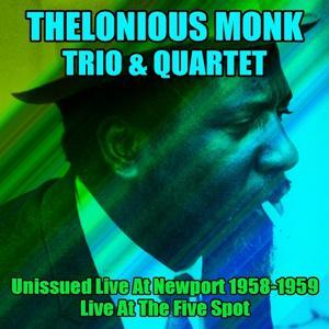 Thelonious Monk Trio & Quartet: Unissued Live At Newport 1958-59/Live At The Five Spot