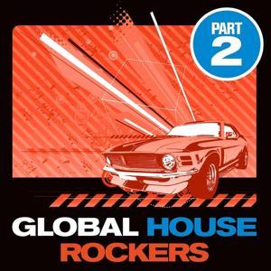 Global House Rockers, Vol. 2 (Amazing House and DJ Dance Traxx)