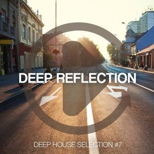 Deep Reflection - Deep House Selection, Vol. 7