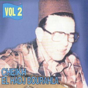 Cheikh El Hadj Bourahla, vol. 2