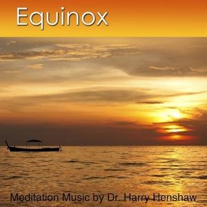 Equinox (Meditation Music for Deep Relaxation and Health)