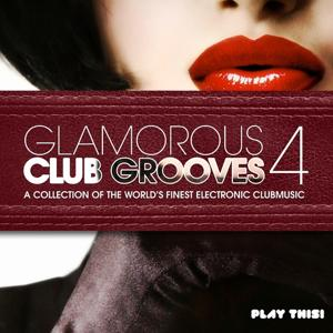 Glamorous Club Grooves, Vol. 4 (A Collection of the World's Finest Electronic Clubmusic)