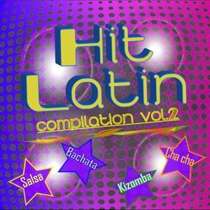 Hit Latin Compilation, Vol. 2 (Kizomba - Bachata - Salsa - Cha cha)