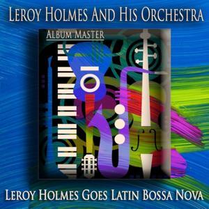 Leroy Holmes Goes Latin Bossa Nova (Album Master)