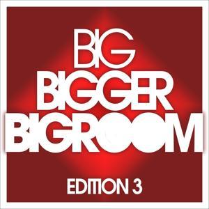 BIG, BIGGER, BIGROOM - Edition 3