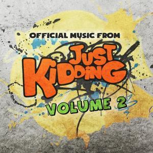 Just Kidding, Vol. 2