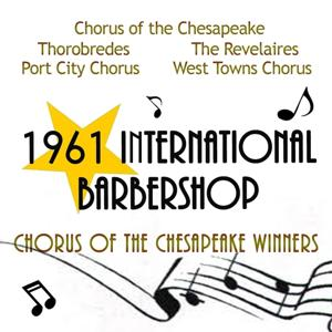 1961 International Barbershop: Chorus of the Chesapeake Winners