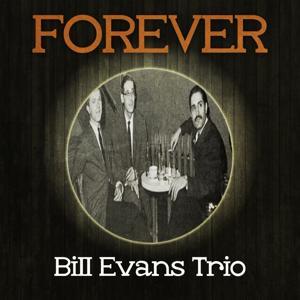 Forever Bill Evans Trio