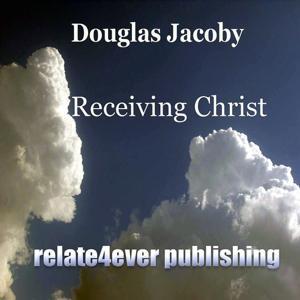 Receiving Christ (Original Study Lesson)