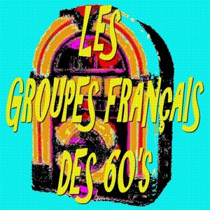 Les groupes français des 60's