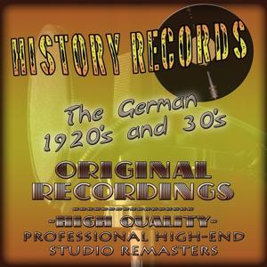 History Records - German Edition - The 1920's and 30's (Original Recordings - Remastered)