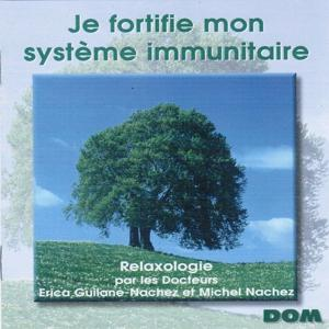 Je fortifie mon système immunitaire (Relaxologie)