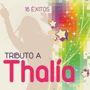 Tributo a Thalia : 16 éxitos