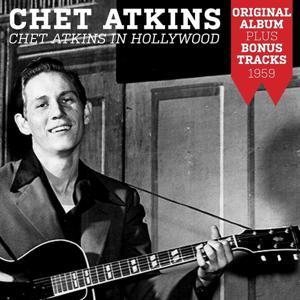 Chet Atkins in Hollywood (Original Album Plus Bonus Tracks 1959)