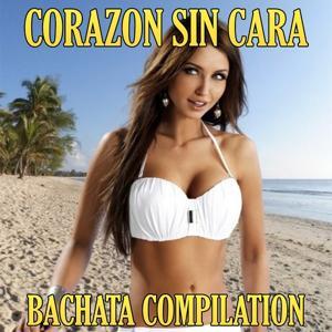 Corazon Sin Cara (Bachata Hits Collection)
