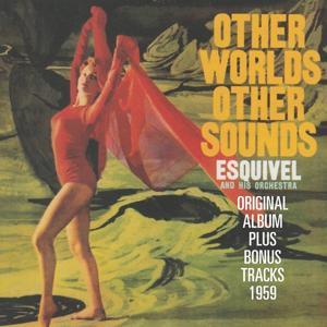 Other Worlds Other Sounds (Original Album Plus Bonus Tracks 1958)