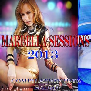 Marbella Sessions 2013 (Compilation Hits Radio)