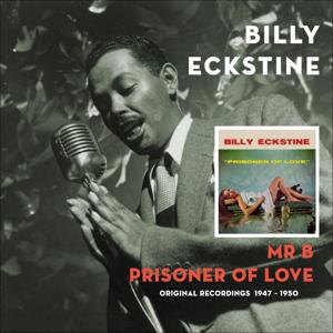 Mr B - Prisoner of Love (Original Recordings 1947 - 1950)
