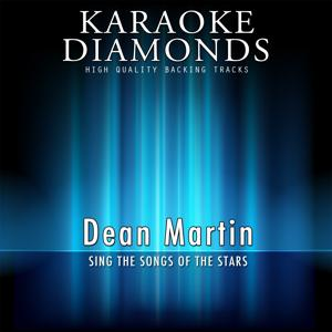 Karaoke Diamonds : The Best Songs of Dean Martin (Karaoke Version)