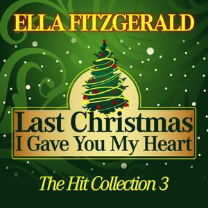 Last Christmas I Gave You My Heart (The Hit Collection, Pt. 3)