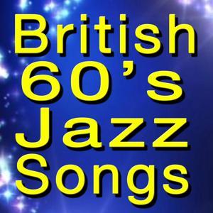 British 60's Jazz Songs (Original Artist Original Songs)
