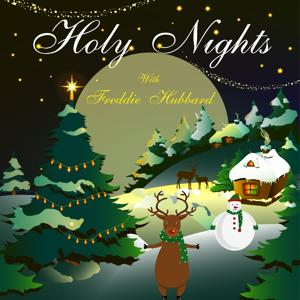 Holy Nights With Freddie Hubbard