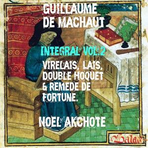 Machaut Integral, Vol. 2: Virelais, Remède de fortune, Double hoquet and Lais