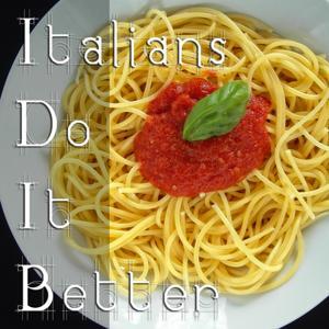 Italians do it better (Nice italian tunes for good food)
