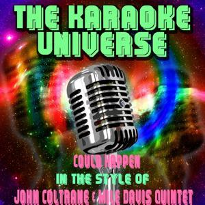 Could Happen (Karaoke Version) [in the Style of John Coltrane & Mile Davis Quintet]