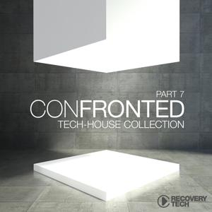 Confronted, Pt. 7 (Tech-House Collection)