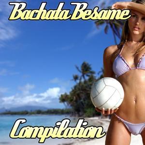 Bachata Besame Compilation