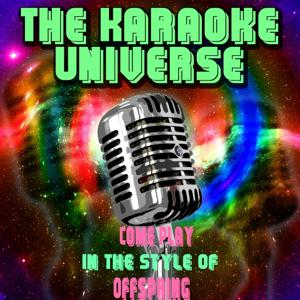 Come Play (Karaoke Version) [in the Style of Offspring]