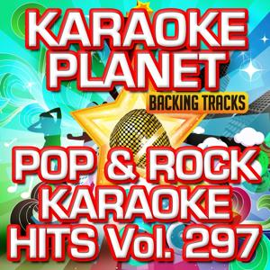 Pop & Rock Karaoke Hits, Vol. 297 (Karaoke Version)