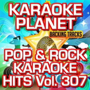 Pop & Rock Karaoke Hits, Vol. 307 (Karaoke Version)