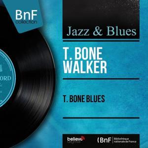 T. Bone Blues (Mono Version)