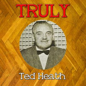 Truly Ted Heath