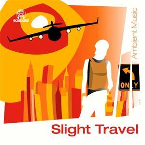 Slight Travel (Ecosound Ambient Music)
