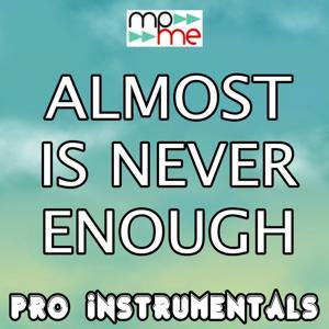 Almost Is Never Enough (Karaoke Version) (Originally Performed By Ariana Grande)
