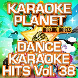 Dance Karaoke Hits, Vol. 38 (Karaoke Version)