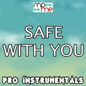 Safe With You (Karaoke Version) [Originally Performed By Alex Metric & Jacques Lu Cont]