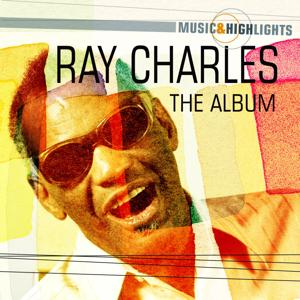 Music & Highlights: Ray Charles - The Album
